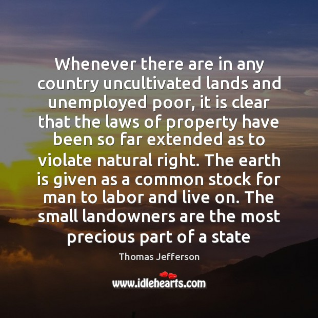Whenever there are in any country uncultivated lands and unemployed poor, it Image