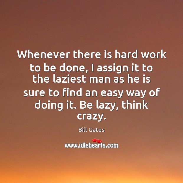 Whenever there is hard work to be done, I assign it to Image