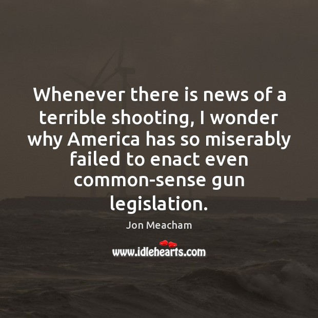 Whenever there is news of a terrible shooting, I wonder why America Image