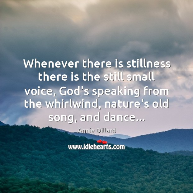 Whenever there is stillness there is the still small voice, God's speaking Image