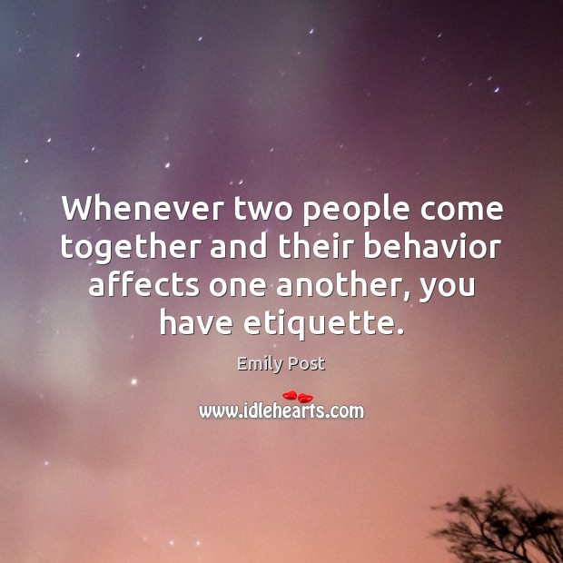 Image, Whenever two people come together and their behavior affects one another, you