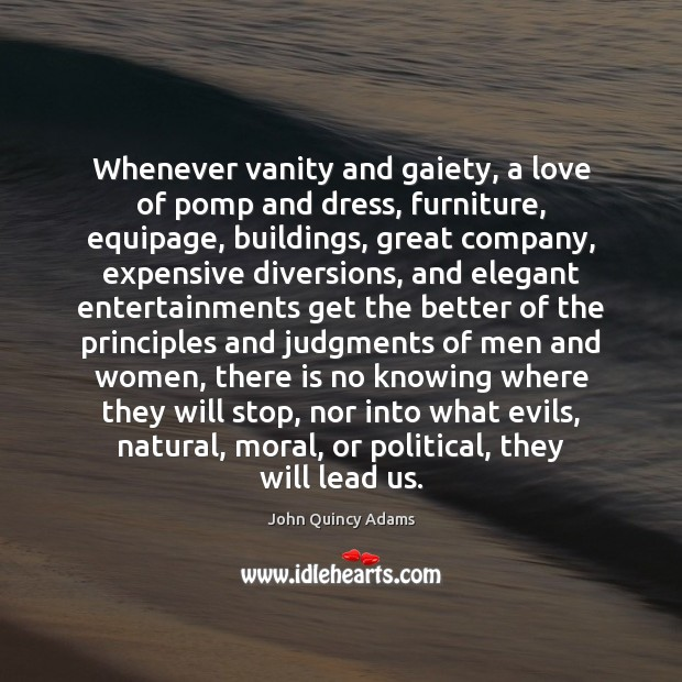Whenever vanity and gaiety, a love of pomp and dress, furniture, equipage, Image