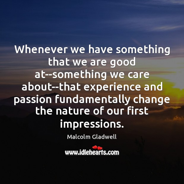 Whenever we have something that we are good at–something we care about–that Image