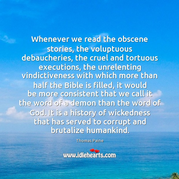 Whenever we read the obscene stories, the voluptuous debaucheries, the cruel and Image