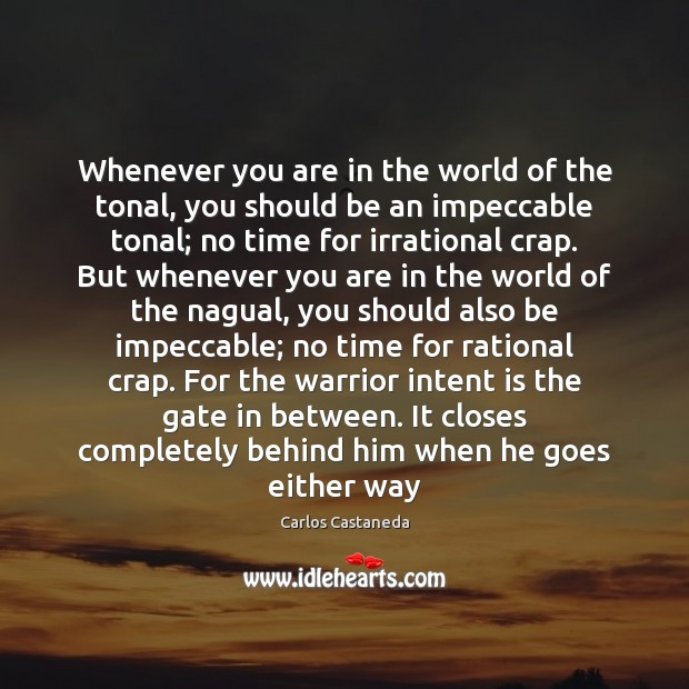 Whenever you are in the world of the tonal, you should be Intent Quotes Image