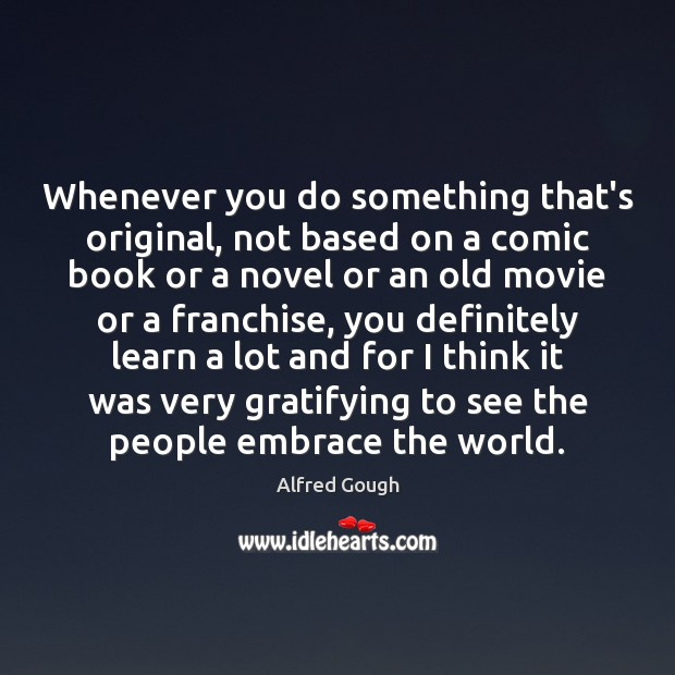 Image, Whenever you do something that's original, not based on a comic book