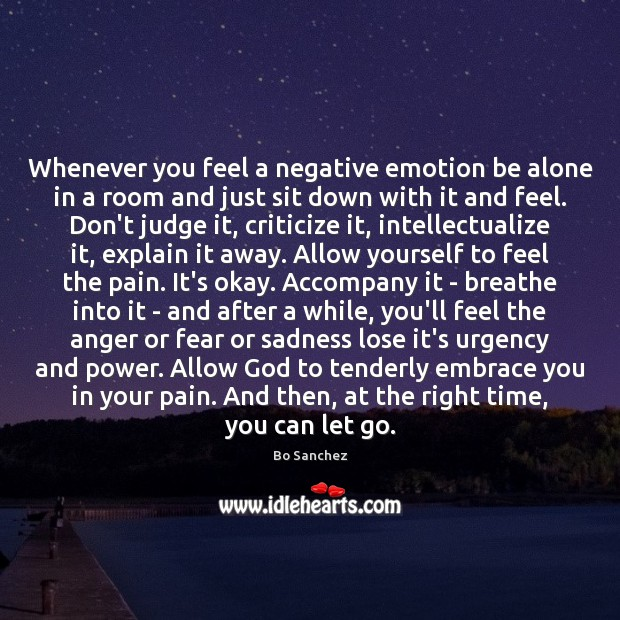 Image, Whenever you feel a negative emotion be alone in a room and