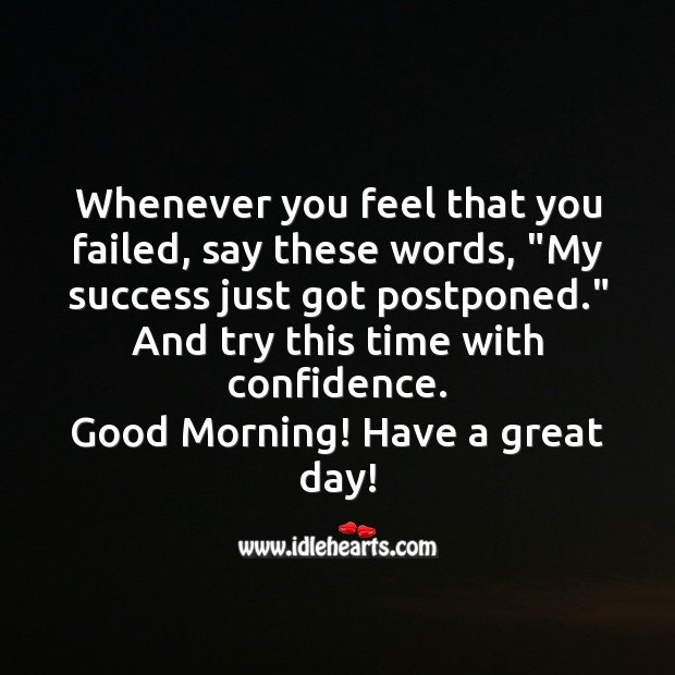 Whenever you feel that you failed. Image