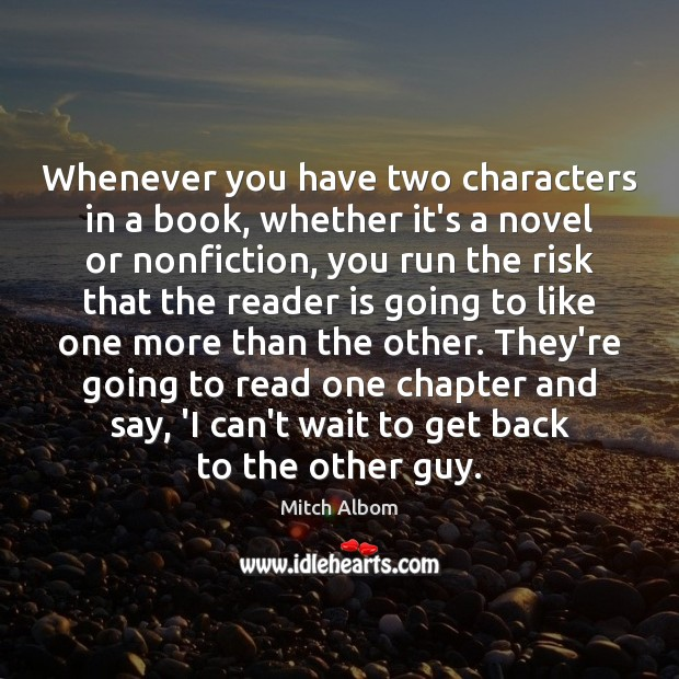 Whenever you have two characters in a book, whether it's a novel Mitch Albom Picture Quote