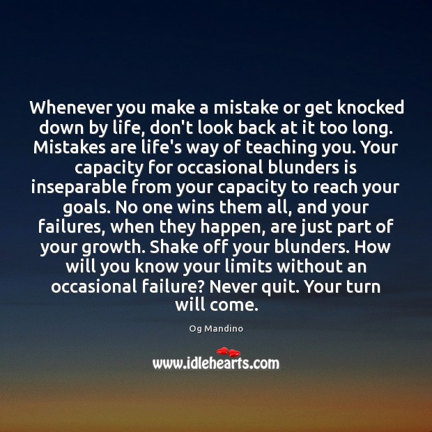 Whenever you make a mistake or get knocked down by life, don't Og Mandino Picture Quote