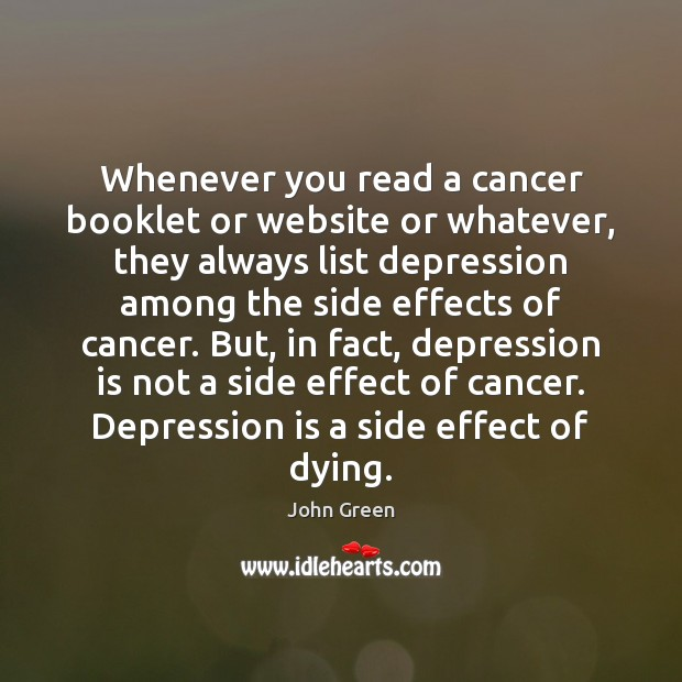 Whenever you read a cancer booklet or website or whatever, they always Depression Quotes Image