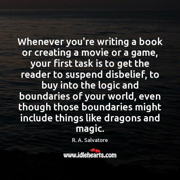 Image, Whenever you're writing a book or creating a movie or a game,