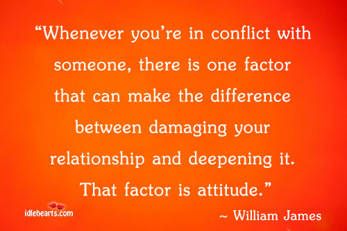 Whenever We're In Conflict, It's Our Attitude That Makes Difference
