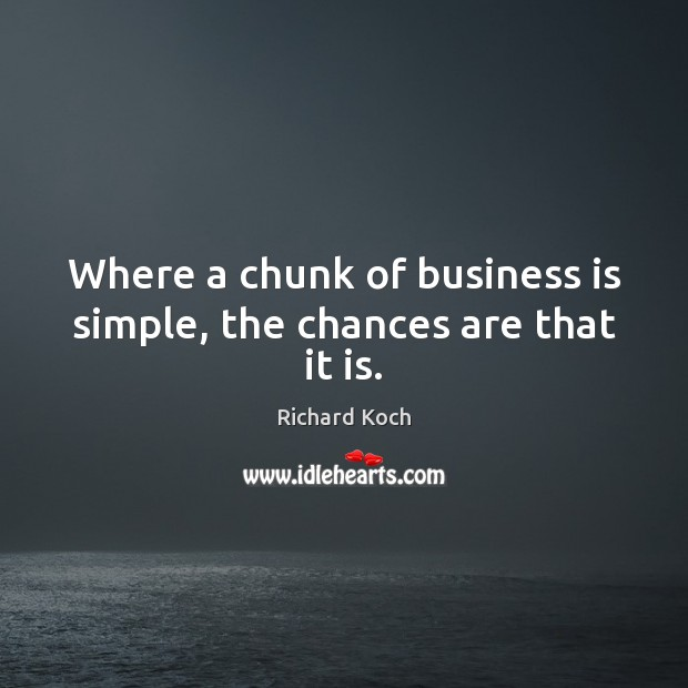 Image, Where a chunk of business is simple, the chances are that it is.