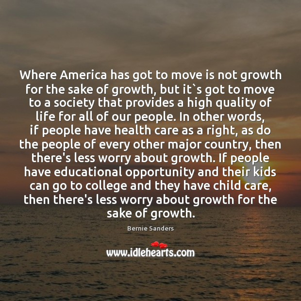 Where America has got to move is not growth for the sake Image