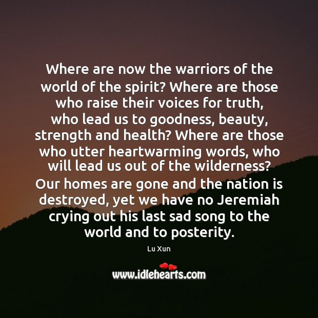 Image, Where are now the warriors of the world of the spirit? Where