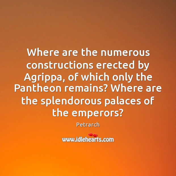 Where are the numerous constructions erected by Agrippa, of which only the Image
