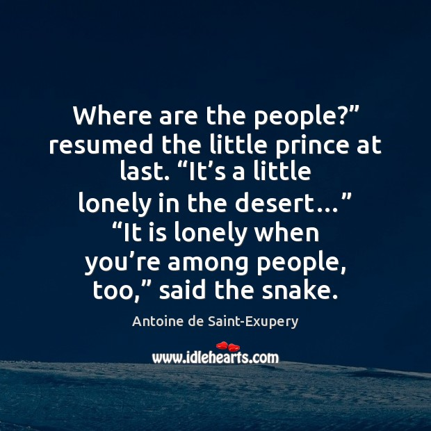 """Where are the people?"""" resumed the little prince at last. """"It's Image"""