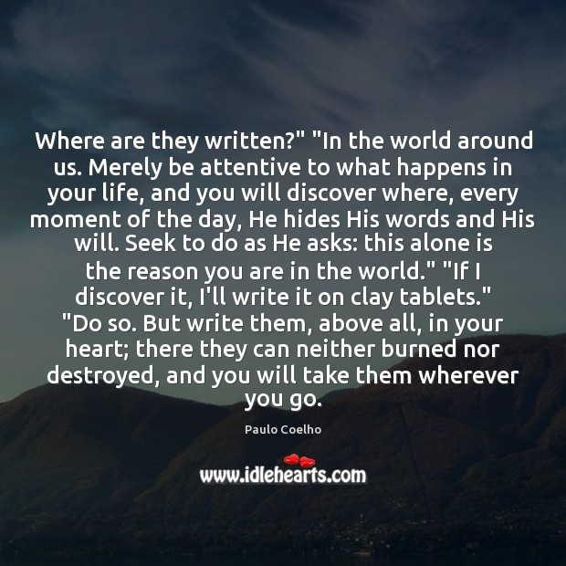 """Where are they written?"""" """"In the world around us. Merely be attentive Image"""
