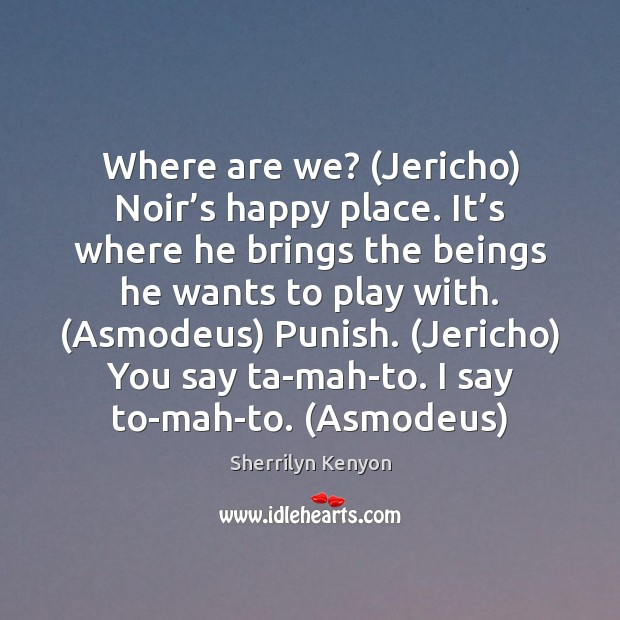 Image, Where are we? (Jericho) Noir's happy place. It's where he