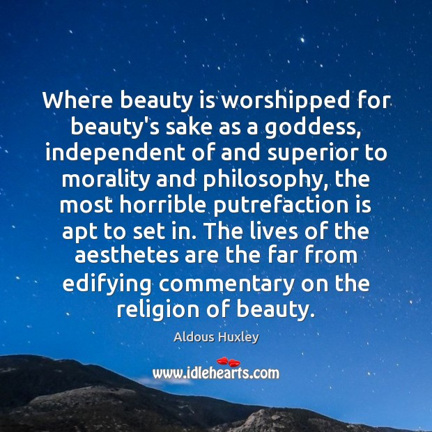 Image, Where beauty is worshipped for beauty's sake as a Goddess, independent of