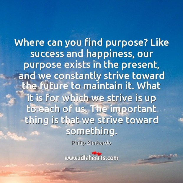 Where can you find purpose? Like success and happiness, our purpose exists Image