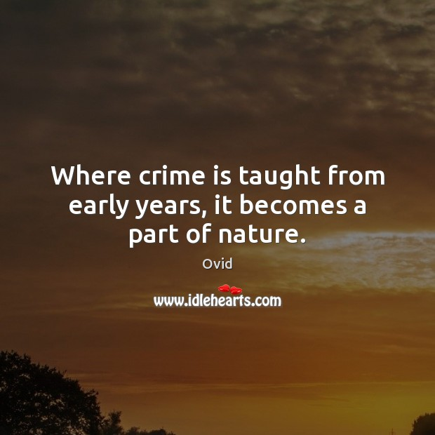 Where crime is taught from early years, it becomes a part of nature. Image