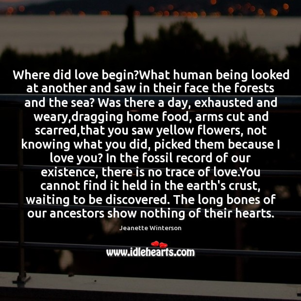 Where did love begin?What human being looked at another and saw Image