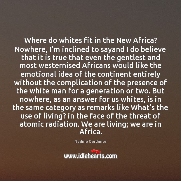 Image, Where do whites fit in the New Africa? Nowhere, I'm inclined to