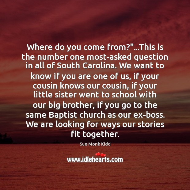 """Where do you come from?""""…This is the number one most-asked question Image"""