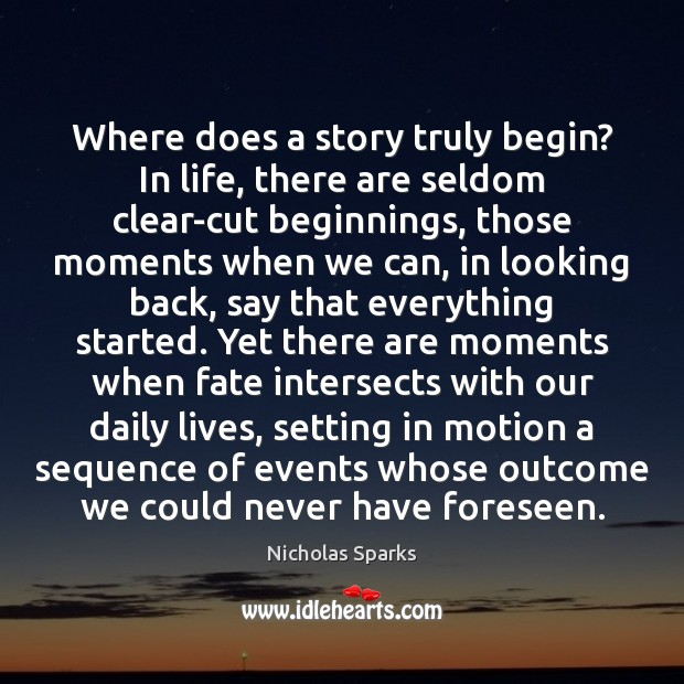 Where does a story truly begin? In life, there are seldom clear-cut Image
