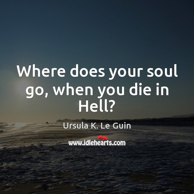 Where does your soul go, when you die in Hell? Image
