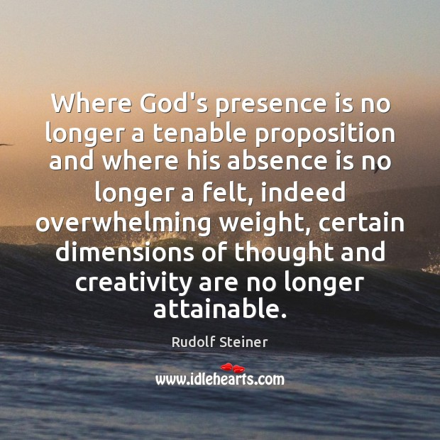 Where God's presence is no longer a tenable proposition and where his Image