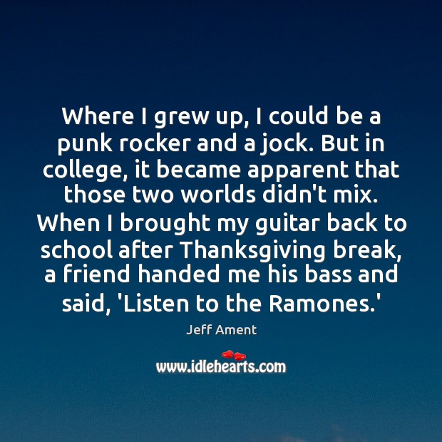 Where I grew up, I could be a punk rocker and a Image