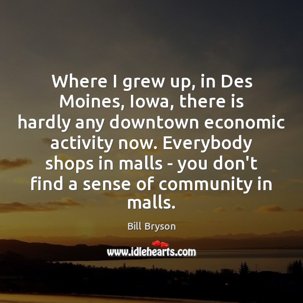 Where I grew up, in Des Moines, Iowa, there is hardly any Image