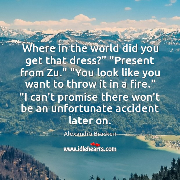 Picture Quote by Alexandra Bracken