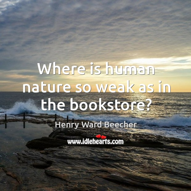 Where is human nature so weak as in the bookstore? Image