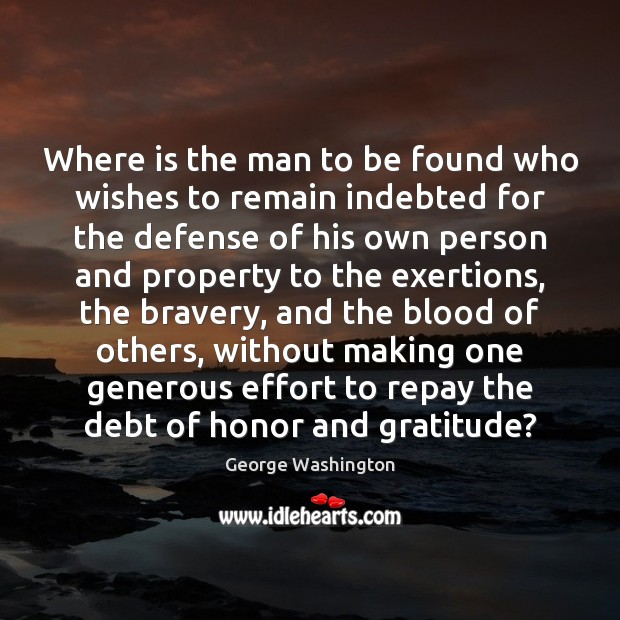 Image, Where is the man to be found who wishes to remain indebted