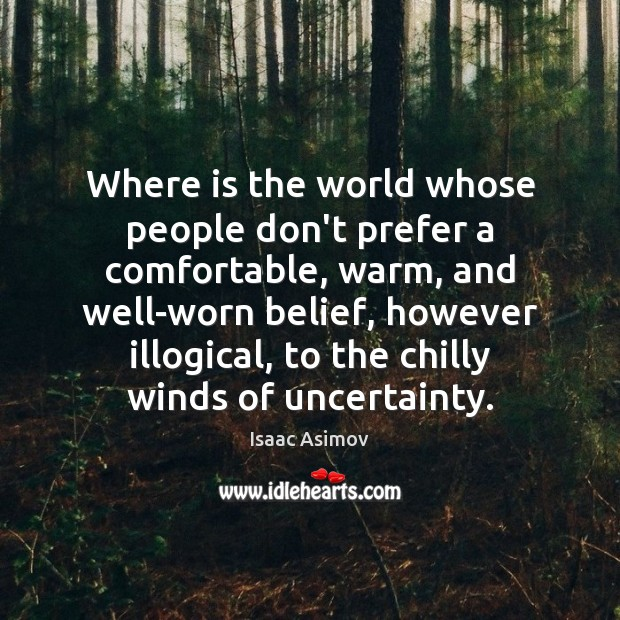 Where is the world whose people don't prefer a comfortable, warm, and Image