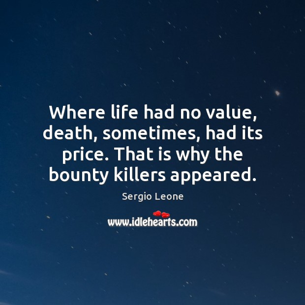 Where life had no value, death, sometimes, had its price. That is Image