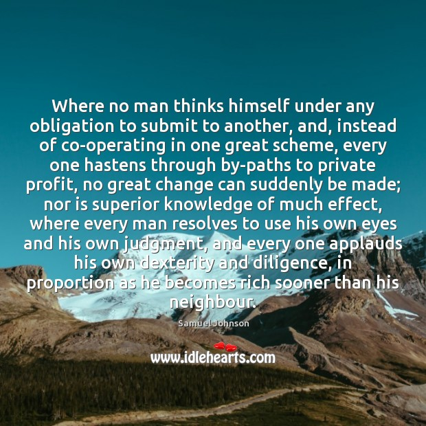 Image, Where no man thinks himself under any obligation to submit to another,
