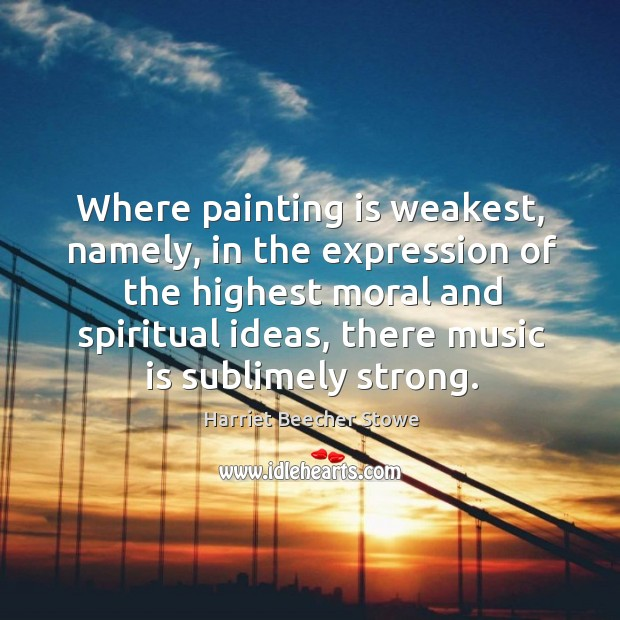 Where painting is weakest, namely, in the expression of the highest moral and spiritual ideas Image