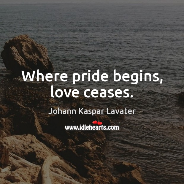 Image, Where pride begins, love ceases.