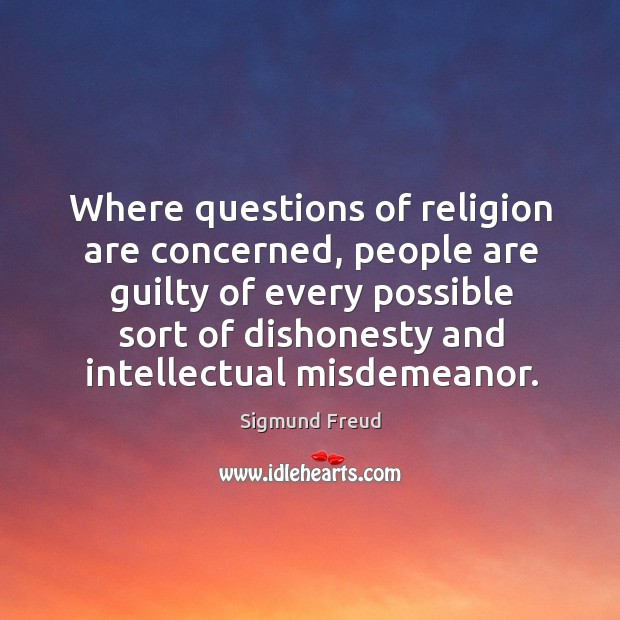 Image, Where questions of religion are concerned, people are guilty of every possible