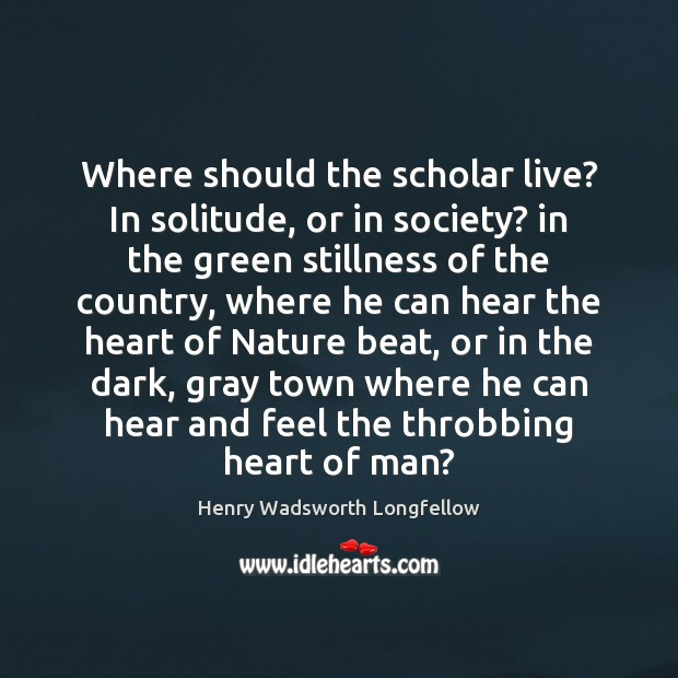 Image, Where should the scholar live? In solitude, or in society? in the