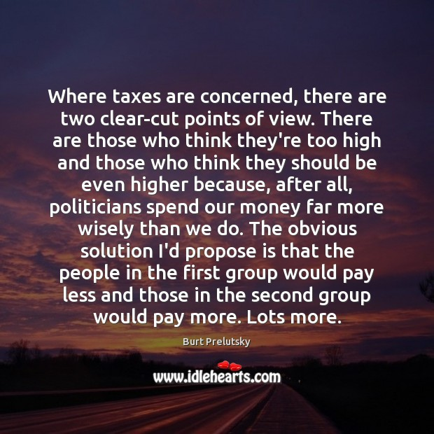 Image, Where taxes are concerned, there are two clear-cut points of view. There