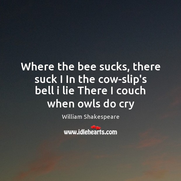 Image, Where the bee sucks, there suck I In the cow-slip's bell i