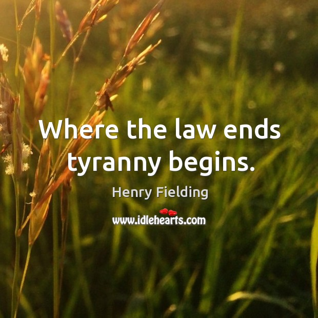 Where the law ends tyranny begins. Image