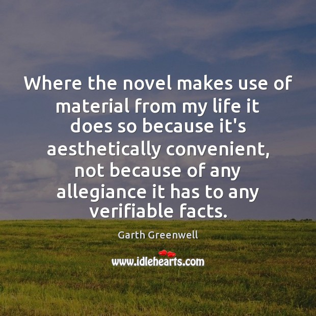 Where the novel makes use of material from my life it does Image