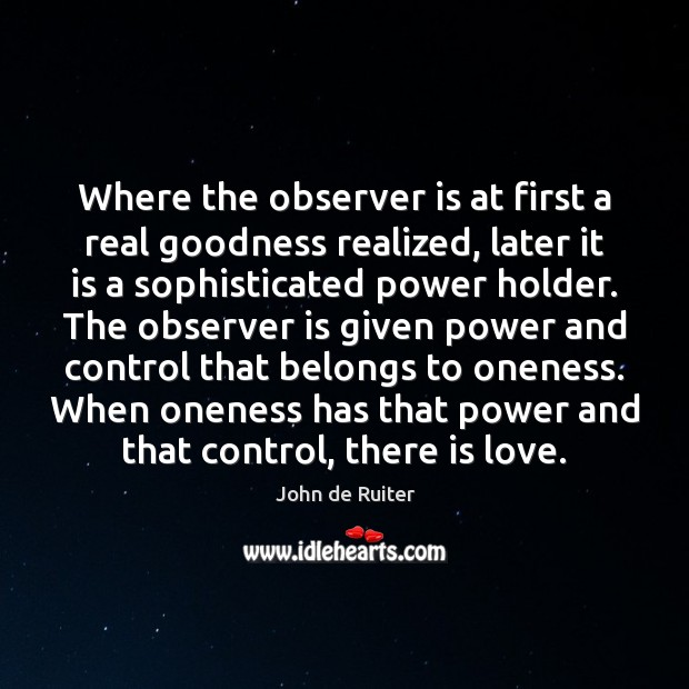 Where the observer is at first a real goodness realized, later it Image